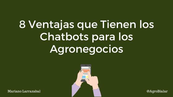 Ventajas que Tienen los Chatbots para los Agronegocios