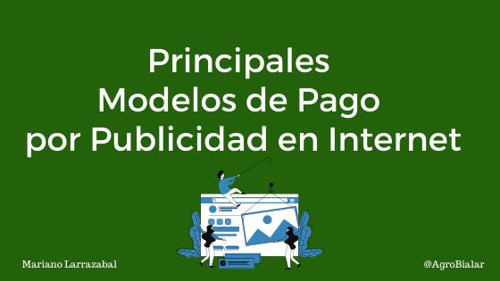 Principales Modelos de Pago por Publicidad en Internet