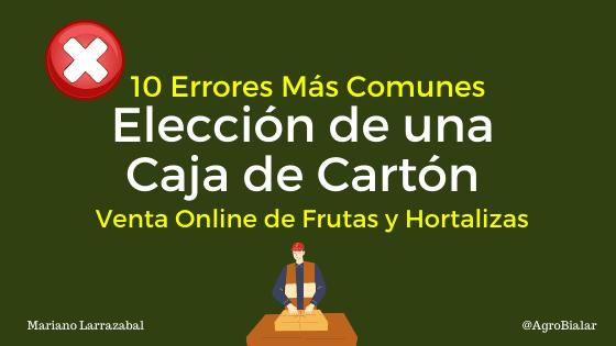 10 Errores Más Comunes en la Elección de una Caja de Cartón para la Venta Online de Frutas y Hortalizas