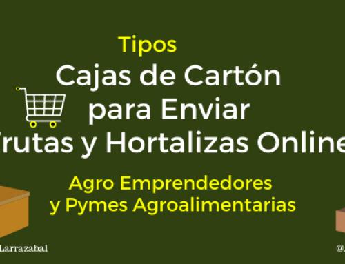 Tipos de Cajas de Cartón para Enviar Frutas y Hortalizas Online Más Utilizadas por los Agro Emprendedores y Pymes Agroalimentarias