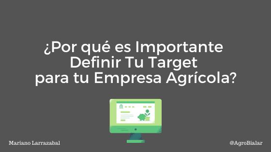 ¿Por qué es Importante Definir tu Target para tu Empresa Agrícola