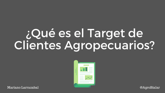 Qué es el Target de Clientes Agropecuarios