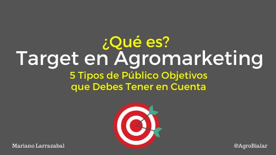 Target en Agromarketing. ¿Qué es 5 Tipos de Público Objetivos o Generaciones que Debes Tener en Cuenta en tu Empresa Agropecuaria