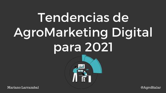 Tendencias de Agromarketing Digital 2021