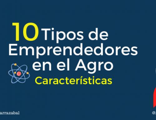 ¿Cómo son los 10 tipos de Emprendedores en el Agro que Más Impactan en el Sector? Características