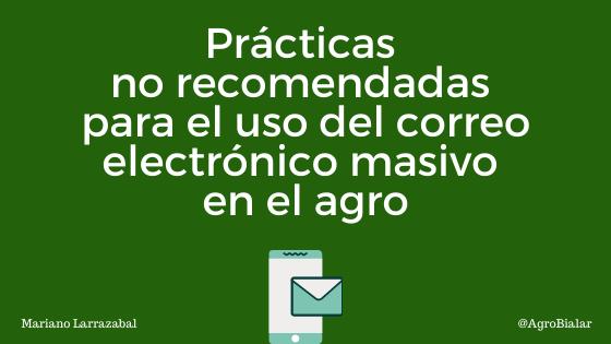 Prácticas no recomendadas para el uso del correo electrónico masivo en el agro