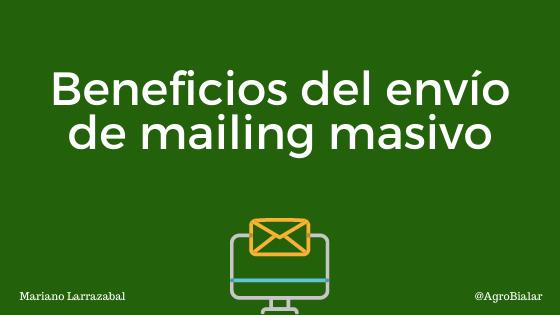 beneficios que consigue tu empresa agroalimentaria con el envío de mailing masivo
